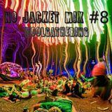 NO JACKET MIX #8 (FREE DOWNLOAD)