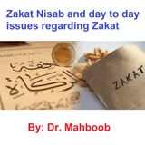 Zakat Nisab and day to day issues regarding Zakat payment Dr. Mahboob