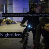 Szemcsés Hangullámokon Megszakadó Vétel #03 - Nightriders