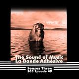 The Sound of Music #49 [La Bande Adhésive]