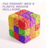 TCC PODCAST # 0013- Plastic Machine (Guillaume)