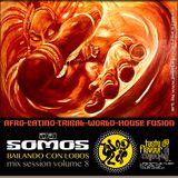 DJ SOMOS : Bailando Con Lobos : Mix Session Volume 8
