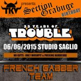 FRENCH GABBER TEAM Liveset @ 33 YEARS OF TROUBLE 6.6.2oI5
