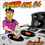 MASTER MIX 84 BY MIKE PLATINAS