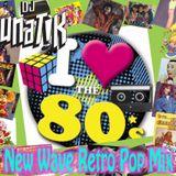DJ Lunatik 80's New Wave & Pop