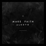 Make Faith - Alkotó