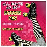 ALL SKATE: An 80's BOOGIE Mix #3