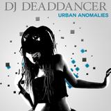 DJ DeadDancer - Urban Anomalies (Electro House Promo Mix)
