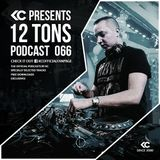 12 Tons Podcast 066 by KC