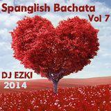 Spanglish Bachata Vol 7 - DJ EZKI