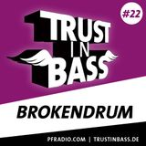 Trust In Bass Podcast 22 - BrokenDrum