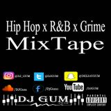 DJ Gum - Hip Hop x R&B x Grime MixTape