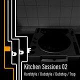 Kitchen Sessions 02: Hardstyle, Dubstyle, Dubstep, Trap