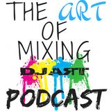 ART OF MIXING PODCAST VOL 316