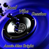 Soul Vibe Session 12 Mix by Annie Mac Bright