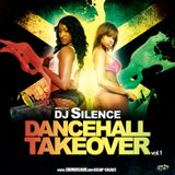 DJ SILENCE PRESENTS : DANCEHALL TAKEOVER VOL. 1