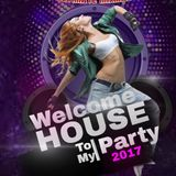 Welcome To My House Party  2017 Version 6.0