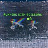 Running With Scissors #9