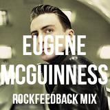 Rockfeedback Mixtape #4: EUGENE MCGUINNESS