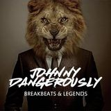 Johnny Dangerously - Breakbeats & Legends