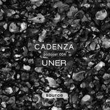 Cadenza Podcast 004 (Source) - UNER