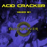 ACID CRACKER mixed by Dj Quicksilver