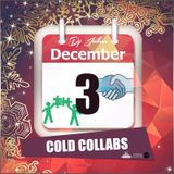 Jukess Advent Calendar - 3rd December: Cold Collabs
