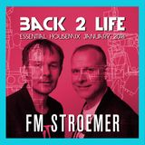 FM STROEMER - Back 2 Life Essential Housemix January 2018 | www.fmstroemer.de