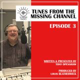 Tony Openshaw - Tunes From The Missing Channel Episode 3