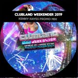 KENNY HAYES - CLUBLAND WEEKENDER 2019 PROMO MIX