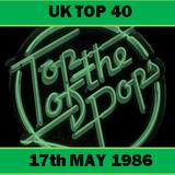 UK TOP 40 : 17th MAY 1986