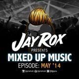 Jay Rox - Mixed up Music - May 2014