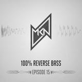 MKN | 100% Reverse Bass | Episode 15 (DJ Y.O.Z Guestmix)
