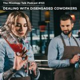 Disengaged and Negative Coworkers: How to fix it (or deal with it!)