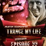 MARTIN SOUNDRIVER presents TRANCE MY LIFE RADIOSHOW # EPISODE 99 ''TRIBUTE TO MY FATHER""