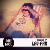 Raw Ligue Podcast #7 by Lay-Far