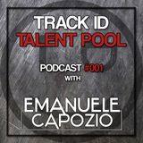 Track ID Talent Pool #001 - Emanuele Capozio (DJ101)