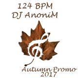 124 BPM - DJ AnoniM - Autumn Promo 2017