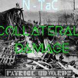 N-TaC   Vs.   Patrick Edwards ~ Collateral Damage ~