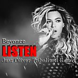 BEYONCE - LISTEN (JUST OLIVER TRIBALIZED REMIX)