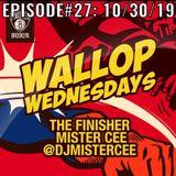 MISTER CEE WALLOP WEDNESDAYS EPISODE#27: 10/30/19
