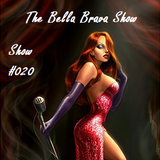 It's The Bella Brava Show - Show #020 Time To Get Mellow...