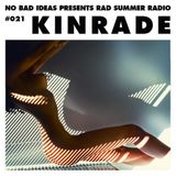 No Bad Ideas Presents Rad Summer Radio #021 Kinrade