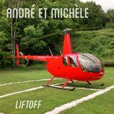 André et Michèle - Liftoff