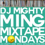 DJ Mighty Ming Presents: Mixtape Mondays 58
