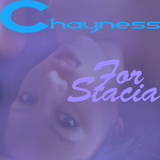 Chayness - For Stacia....