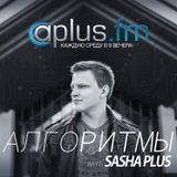 Sasha Plus - Radioshow Algoritmy 011 [aplus.fm] (14.01.2015)