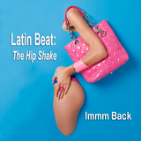 Latin Beat: The Hip Shake