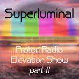 Superluminal @ Proton Radio (Elevation Show) - Part II