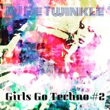 Girls Go Techno #2